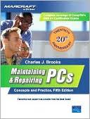 Charles J. Brooks: Maintaining and Repairing PCs