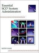 Keith Vann: Essential SCO System Administration