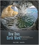Gary Smith: How Does Earth Work?: Physical Geology and the Process of Science