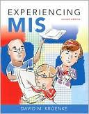 David M. Kroenke: Experiencing MIS