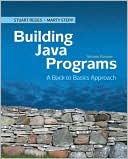 Stuart Reges: Building Java Programs: A Back to Basics Approach