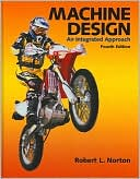 Robert L. Norton: Machine Design: An Integrated Approach
