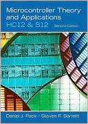 Daniel J Pack: Microcontroller Theory and Applications; HC12 and S12