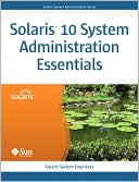 Solaris System Engineers: Solaris 10 System Administration Essentials