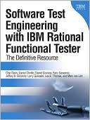 Daniel Gouveia: Software Test Engineering with IBM Rational Functional Tester: The Definitive Resource (DeveloperWorks Series)