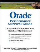 Guy Harrison: Oracle Performance Survival Guide: A Systematic Approach to Database Optimization