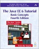 Eric Jendrock: The Java EE 6 Tutorial: Basic Concepts, Vol. 1