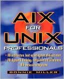 Bonnie L. Miller: AIX for UNIX Professionals
