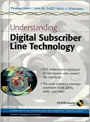 Thomas Starr: Understanding Digital Subscriber Line Technology
