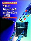 William Stallings: ISDN and Broadband ISDN with Frame Relay and ATM