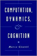 Marco Giunti: Computation, Dynamics, and Cognition