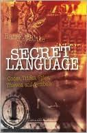 Barry J. Blake: Secret Language: Codes, Tricks, Spies, Thieves, and Symbols