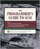 Brian Sawert: The Programmer's Guide to SCSI (with CD-ROM)