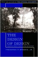 Frederick P. Brooks: The Design of Design: Essays from a Computer Scientist