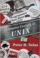 Peter H. Salus: A Quarter Century of UNIX