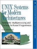 Curt Schimmel: UNIX Systems for Modern Architectures: Symmetric Multiprocessing and Caching for Kernel Programmers