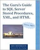 Ken Henderson: The Guru's Guide to SQL Server Stored Procedures, XML, and HTML