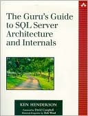 Ken Henderson: The Guru's Guide to SQL Server Architecture and Internals