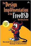 Marshall Kirk McKusick: The Design and Implementation of the FreeBSD Operating System