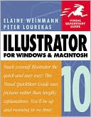 Elaine Weinmann: Illustrator 10 for Windows and Macintosh: Visual QuickStart Guide