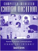 Susan B. Barnes: Computer-Mediated Communication: Human-to-Human Communication Across the Internet