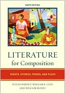 Sylvan Barnet: Literature for Composition: Reading and Writing Arguments about Essays, Stories, Poems, and Plays