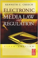 Kenneth Creech: Electronic Media Law and Regulation