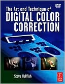 Steve Hullfish: The Art and technique of Digital Color Correction