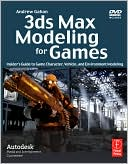 Book cover image of 3ds Max Modeling for Games: Insider's Guide to Game Character, Vehicle, and Environment Modeling by Andrew Gahan