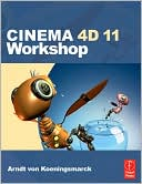 Arndt von Koenigsmarck: Cinema 4D 11 Workshop