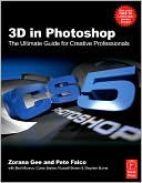 Zorana Gee: 3D in Photoshop: The Ultimate Guide for Creative Professionals
