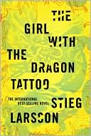 Stieg Larsson: The Girl with the Dragon Tattoo (Millennium Trilogy Series #1)