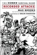 Max Brooks: The Zombie Survival Guide: Recorded Attacks