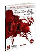 Mike Searle: Dragon Age: Origins - Awakening: Prima Official Game Guide