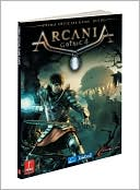 Prima Games: Arcania Gothic 4: Prima Official Game Guide