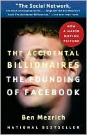 Ben Mezrich: The Accidental Billionaires: The Founding of Facebook: A Tale of Sex, Money, Genius and Betrayal