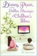 M. Keith Booker: Disney, Pixar, and the Hidden Messages of Children's Films