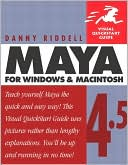 Riddell: Maya 4.5 for Windows and Macintosh: Visual QuickStart Guide