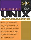 Chris Herborth: Unix Advanced: Visual QuickPro Guide