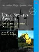 Mike Cohn: User Stories Applied: For Agile Software Development
