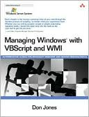 Don Jones: Managing Windows with VBscript and WMI