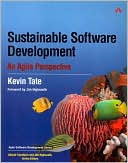 Kevin Tate: Sustainable Software Development: An Agile Perspective (Agile Software Development Series)