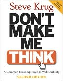 Steve Krug: Don't Make Me Think: A Common Sense Approach to Web Usability