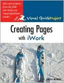 David Morris: Creating Pages with iWork: Visual Quickproject Guide: Full-color Projects