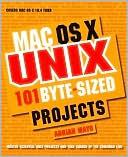 Adrian Mayo: MAC OS X UNIX 101 Byte-Sized Projects