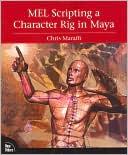 Chris Maraffi: MEL Scripting a Character Rig in Maya