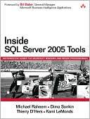 Michael Raheem: Inside SQL Server 2005 Tools: Authoritative Guides for Microsoft Windows and Server Professionals