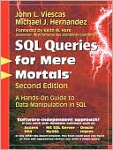 John L. Viescas: SQL Queries for Mere Mortals: A Hands-on Guide to Data Manipulation in SQL [For Mere Mortals Series]