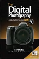 Scott Kelby: The Digital Photography Book: The Step-by-Step Secrets for How to Make Your Photos Look Like the Pros, Volume 1
