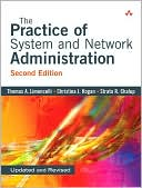 Thomas A. Limoncelli: The Practice of System and Network Administration